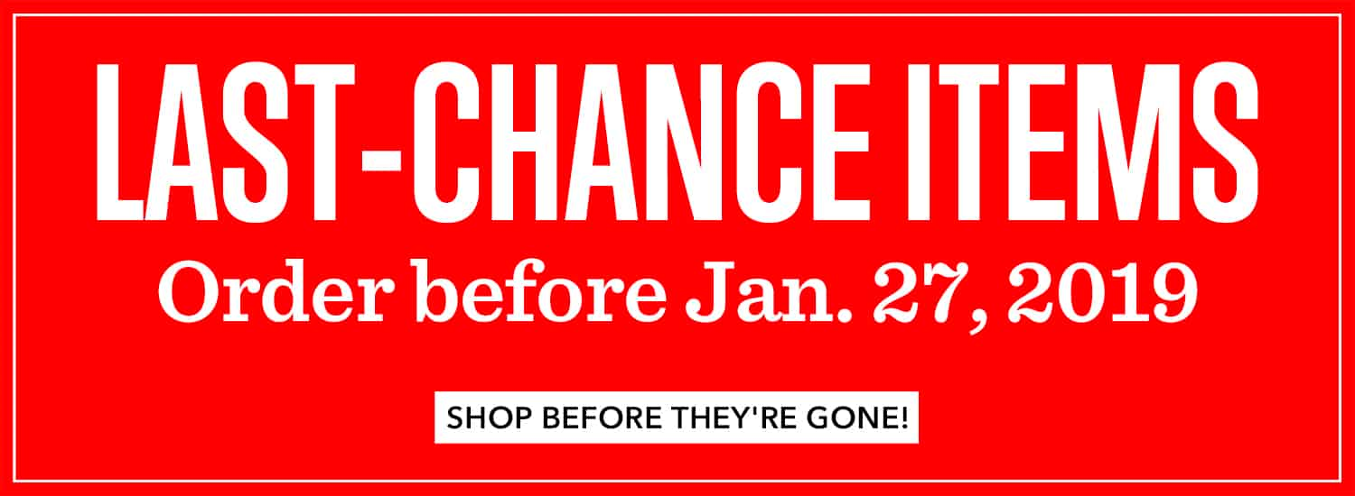 Last Chance Items until January 27th