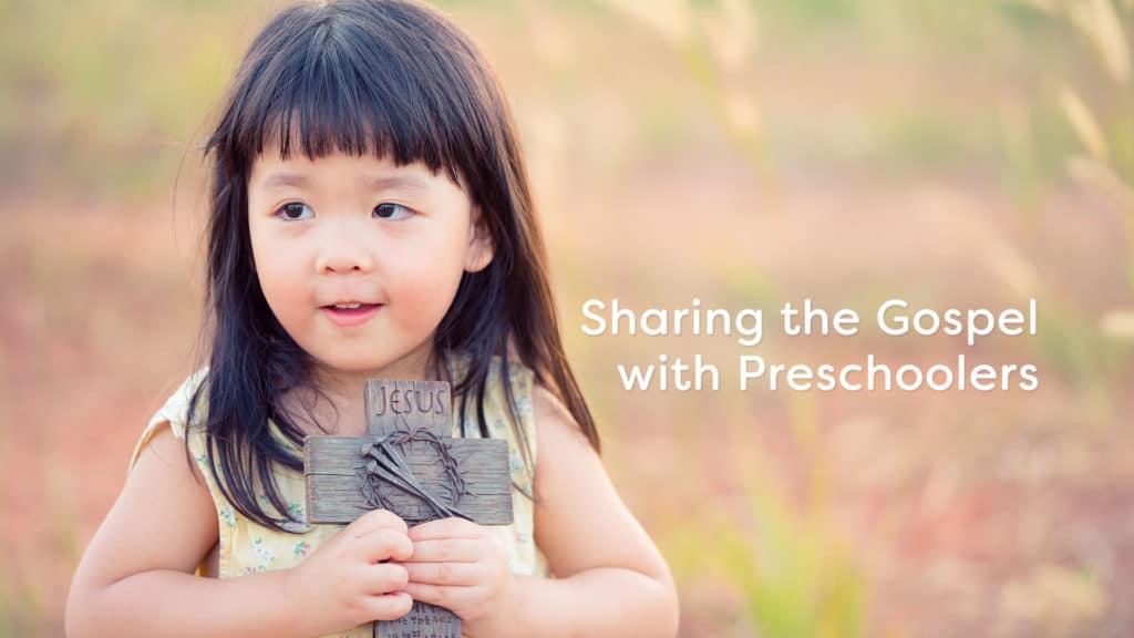 Sharing the Gospel with Preschoolers