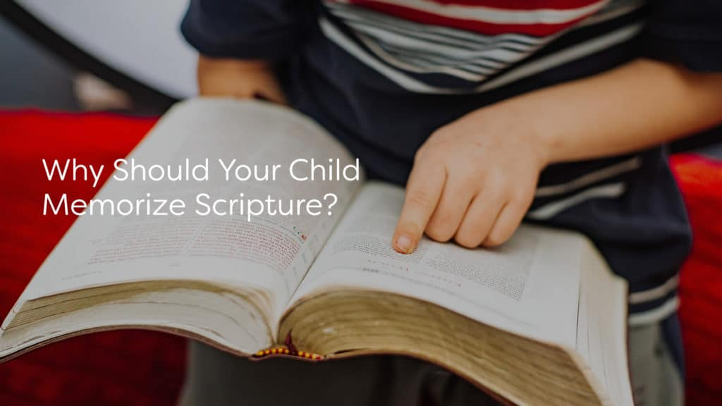 Why Should Your Child Memorize Scripture