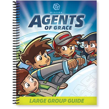 T&T Mission: Agents of Grace Large Group Guide
