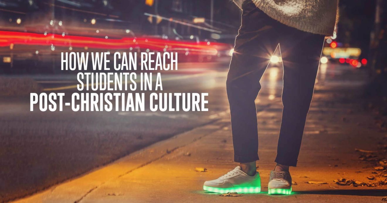 How-We-Can-Reach-Students-In-A-Post-Christian-Culture